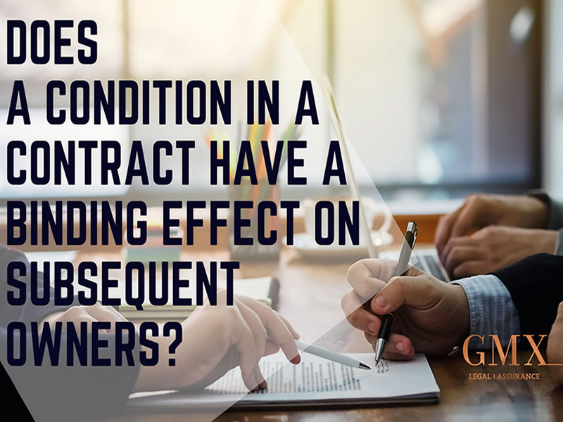 Does a condition in a contract have a binding effect on subsequent owners?