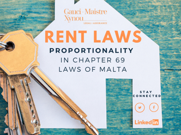 RENT LAWS: IS THERE PROPORTIONALITY IN THE APPLICATION OF CHAPTER 69 OF THE LAWS OF MALTA AND ACT X OF 2009?